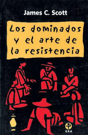 DOMINADOS Y EL ARTE DE LA RESISTENCIA, LOS