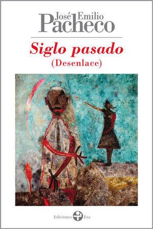 SIGLO PASADO (DESENLACE)