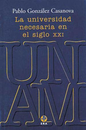 UNIVERSIDAD NECESARIA EN EL SIGLO XXI, LA