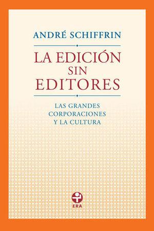 EDICION SIN EDITORES. LAS GRANDES CORPORACIONES Y LA CULTURA