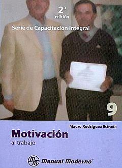 MOTIVACION AL TRABAJO / 2 ED.