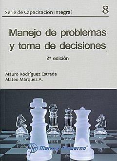 MANEJO DE PROBLEMAS Y TOMA DE DECISIONES / 2 ED.