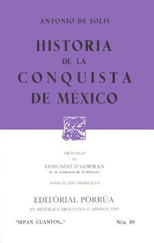 # 89. HISTORIA DE LA CONQUISTA DE MEXICO