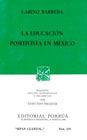 # 335. LA EDUCACION POSITIVISTA EN MEXICO