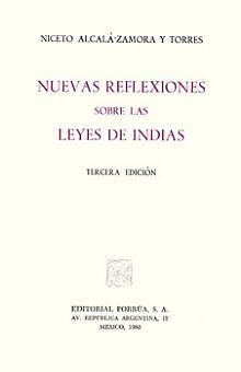 NUEVAS REFLEXIONES SOBRE LAS LEYES DE INDIAS / 3 ED.