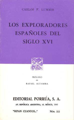 # 353. LOS EXPLORADORES ESPAÑOLES DEL SIGLO XVI