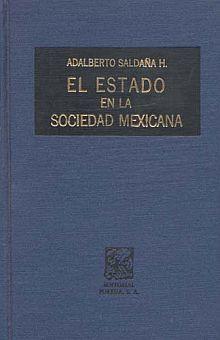 ESTADO EN LA SOCIEDAD MEXICANA, EL / PD.