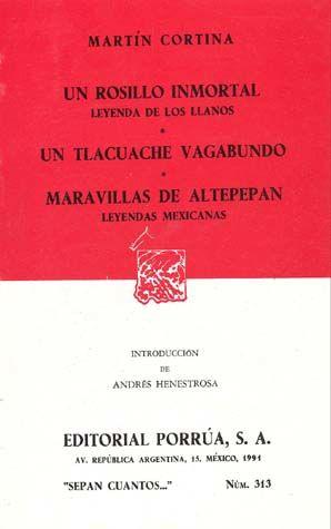 # 313. UN ROSILLO INMORTAL / UN TLACUACHE VAGABUNDO