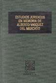 ESTUDIOS JURIDICOS EN MEMORIA ALBERTO VASQUEZ