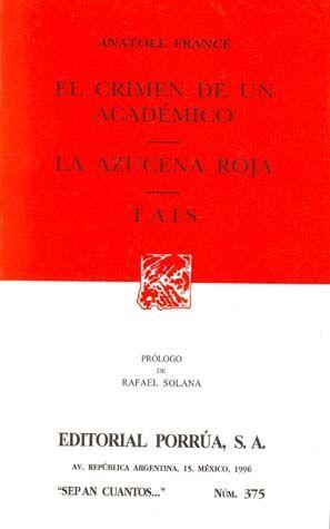 # 375. EL CRIMEN DE UN ACADEMICO / LA AZUCENA ROJA
