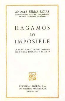 HAGAMOS LO IMPOSIBLE. LA CRISIS ACTUAL DE LOS DERECHOS DEL HOMBRE. ESPERANZA Y REALIDAD