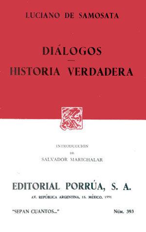# 393. DIALOGOS / HISTORIA VERDADERA