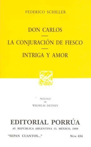 # 434. DON CARLOS / LA CONJURACION DE FIESCO / INTRIGA Y AMOR