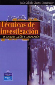 TECNICAS DE INVESTIGACION. EN SOCIEDAD CULTURA Y COMUNICACION