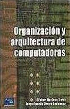 ORGANIZACION Y ARQUITECTURA DE COMPUTADORAS