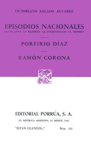 # 469. PORFIRIO DIAZ / RAMON CORONA. EPISODIOS NACIONALES