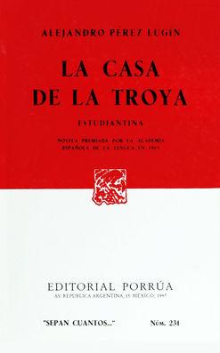 # 231. LA CASA DE LA TROYA