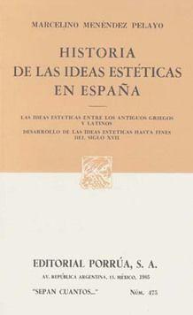 # 475. HISTORIA DE LAS IDEAS ESTETICAS DE ESPAÑA