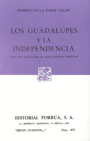 # 479. LOS GUADALUPES Y LA INDEPENDENCIA
