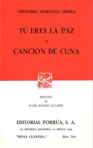 # 214. TU ERES LA PAZ / CANCION DE CUNA