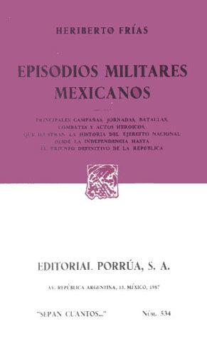 # 534. EPISODIOS MILITARES MEXICANOS