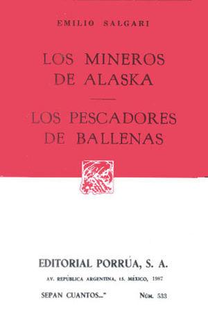# 533. LOS MINEROS DE ALASKA / LOS PESCADORES DE BALLENAS