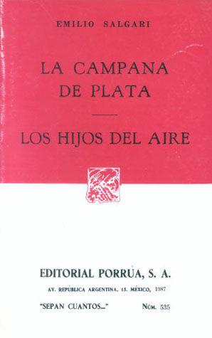 # 535. LA CAMPANA DE PLATA / LOS HIJOS DEL AIRE