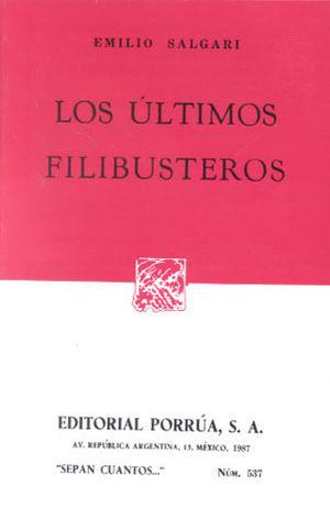 # 537. LOS ULTIMOS FILIBUSTEROS