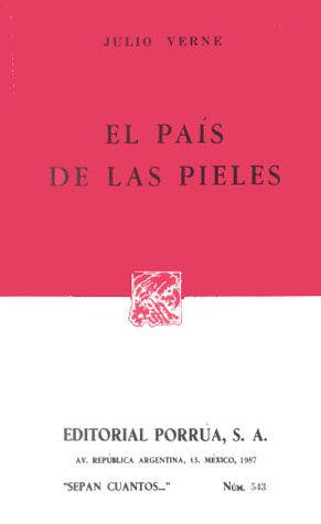 # 543. EL PAIS DE LAS PIELES