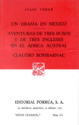 # 571. UN DRAMA EN MEXICO / AVENTURAS DE TRES RUSOS Y DE TRES INGLESES EN EL AFRICA AUSTRAL / CLAUDIO BOMBARNAC