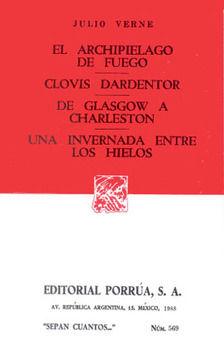 # 569. ARCHIPIELAGO DE FUEGO / CLOVIS DARDENTOR / DE GLASGOW A CHARLESTON / UNA INVERNADA ENTRE LOS HIELOS
