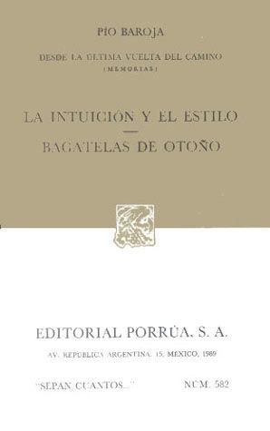 # 582. DESDE LA ULTIMA VUELTA DEL CAMINO / LA INTUICION Y EL ESTILO / BAGATELAS DE OTOÑO