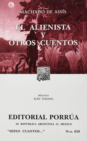 # 639. EL ALIENISTA Y OTROS CUENTOS