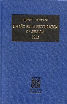 UN AÑO EN LA PROCURACION DE JUSTICIA 1993