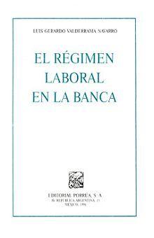 REGIMEN LABORAL EN LA BANCA, EL