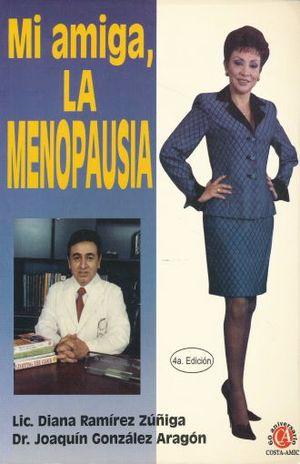 MI AMIGA LA MENOPAUSIA/ 4 ED.