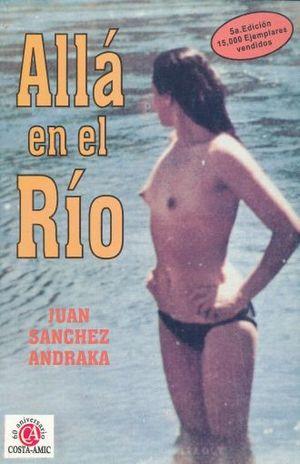 ALLA EN EL RIO / 5 ED.