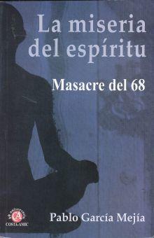 MISERIA DEL ESPIRITU, LA. MASACRE DEL 68