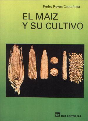 El maiz y su cultivo