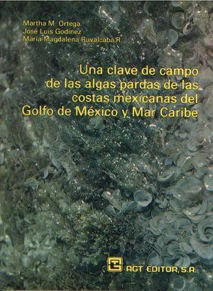 Una clave de campo de las algas pardas de las costas mexicanas del golfo de México y mar Caribe
