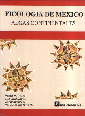 Ficología de México. Algas continentales