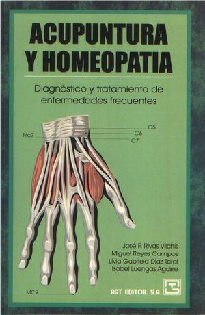 Acupuntura y homeopatia. Diagnóstico y tratamiento de enfermedades frecuentes