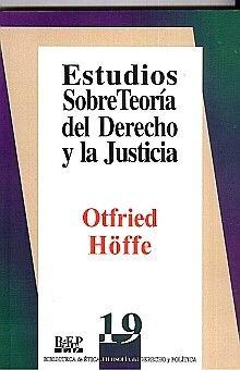 ESTUDIOS SOBRE TEORIA DEL DERECHO Y LA JUSTICIA