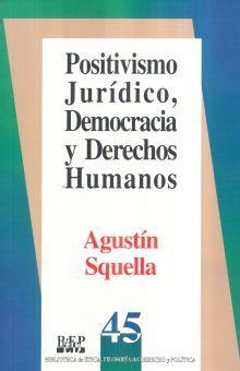 POSITIVISMO JURIDICO DEMOCRACIA Y DERECHOS HUMANOS