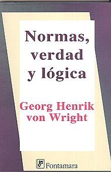 NORMAS VERDAD Y LOGICA / 3 ED.