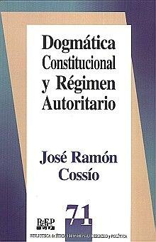 DOGMATICA CONSTITUCIONAL Y REGIMEN AUTORITARIO