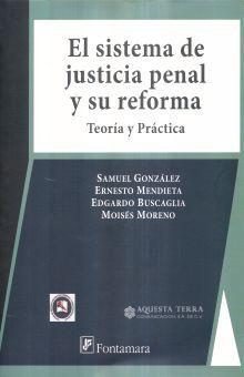 SISTEMA DE JUSTICIA PENAL Y SU REFORMA, EL. TEORIA Y PRACTICA / 2 ED.