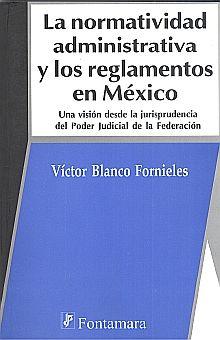 NORMATIVIDAD ADMINISTRATIVA Y LOS REGLAMENTOS EN MEXICO, LA