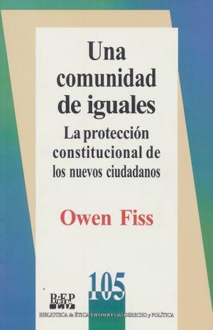UNA COMUNIDAD DE IGUALES. LA PROTECCION CONSTITUCIONAL DE LOS NUEVOS CIUDADANOS