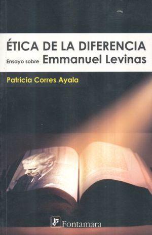ETICA DE LA DIFERENCIA. ENSAYO SOBRE EMMANUEL LEVINAS